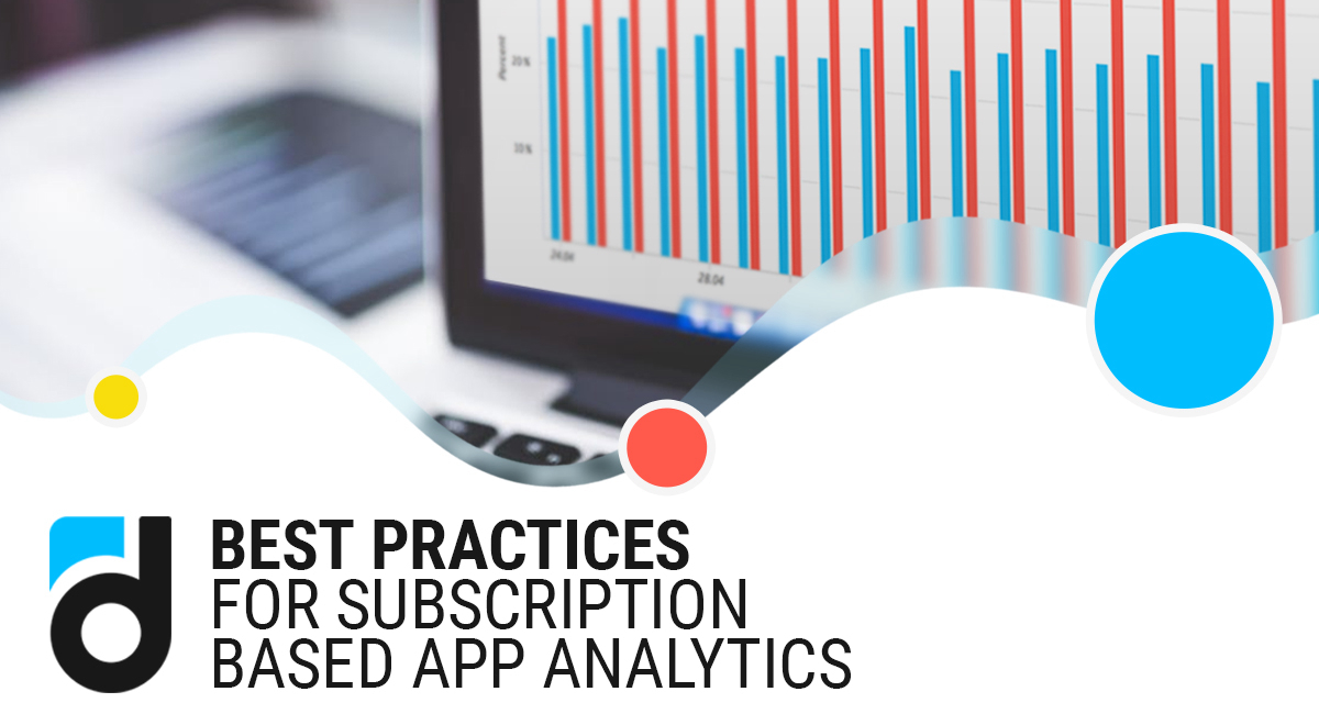 Best Practices for Subscription-Based App Analytics