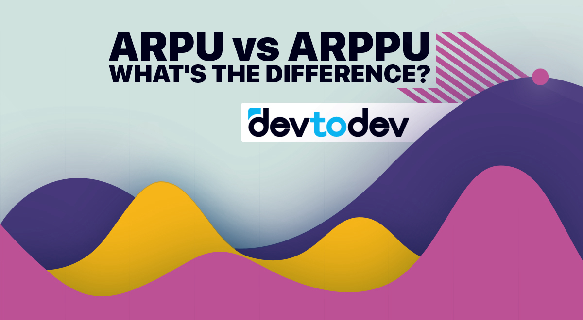Main Metrics. ARPU and ARPPU: What's the Difference?