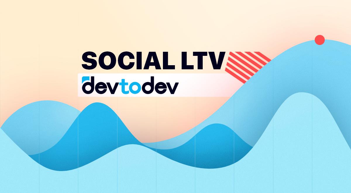 Main Metrics. Social LTV