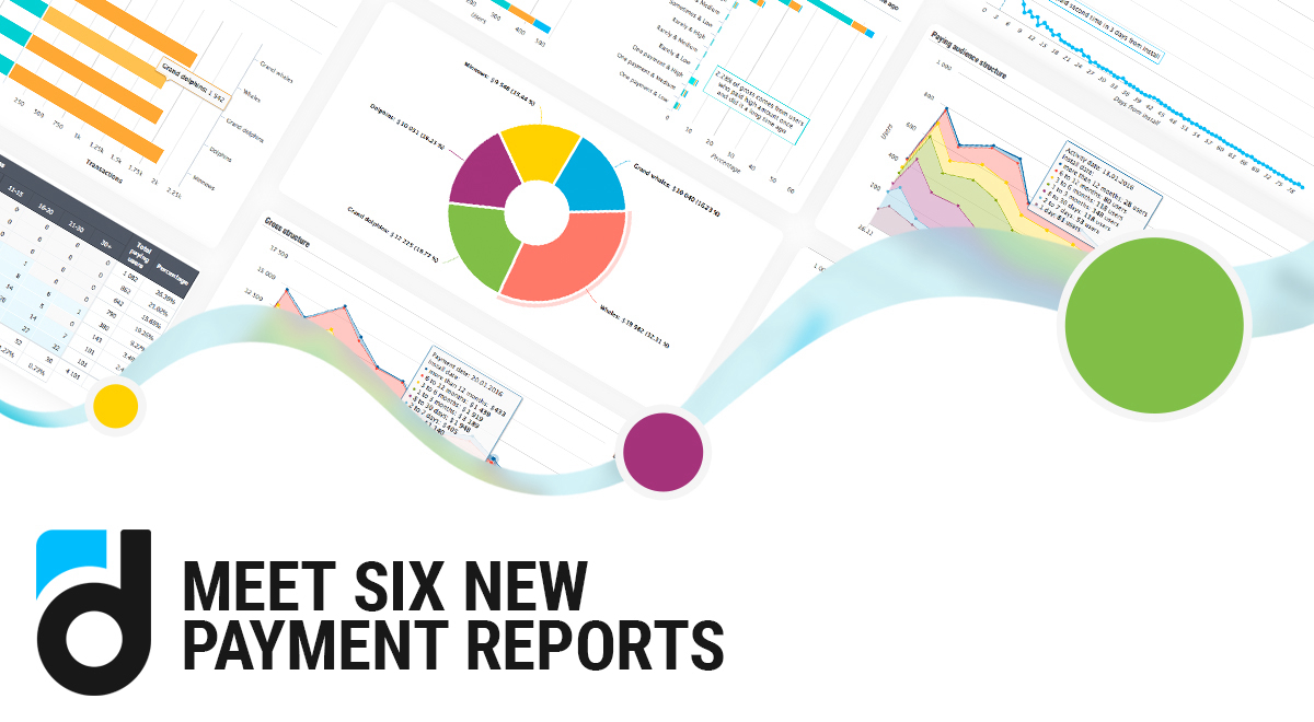 Meet 6 New Payment Reports
