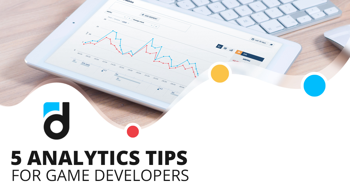 5 Analytics Tips for Game Developers