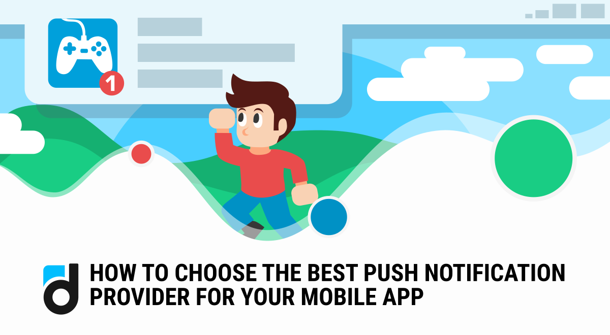 The Key Considerations to Choose the Best Push Notification Provider