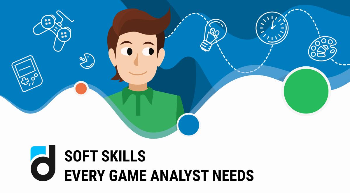 5 Key Soft Skills of Game Analysts