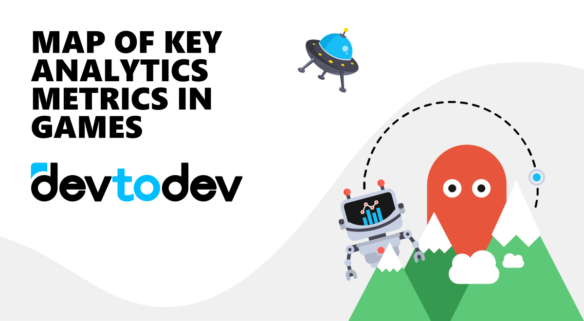 devtodev's Map of Key Analytics Metrics in Games