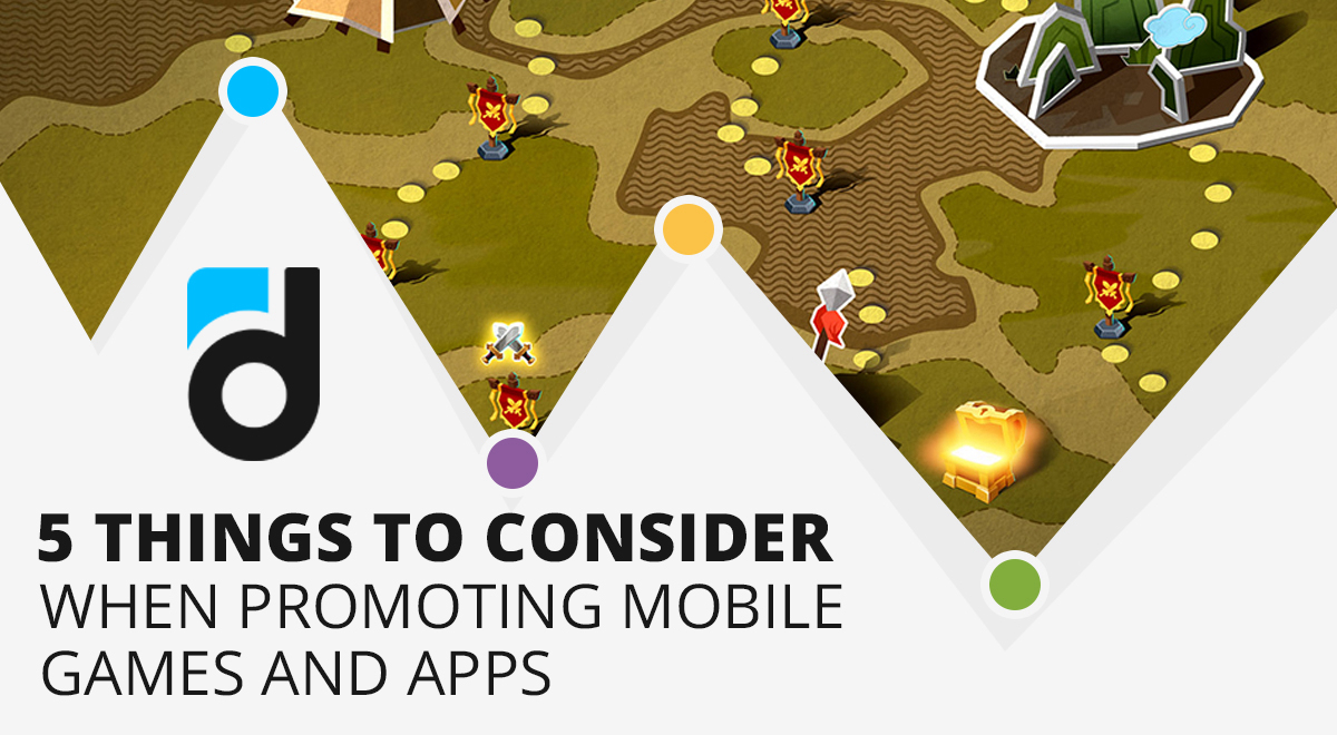 5 Things to Consider When Promoting Mobile Games and Apps