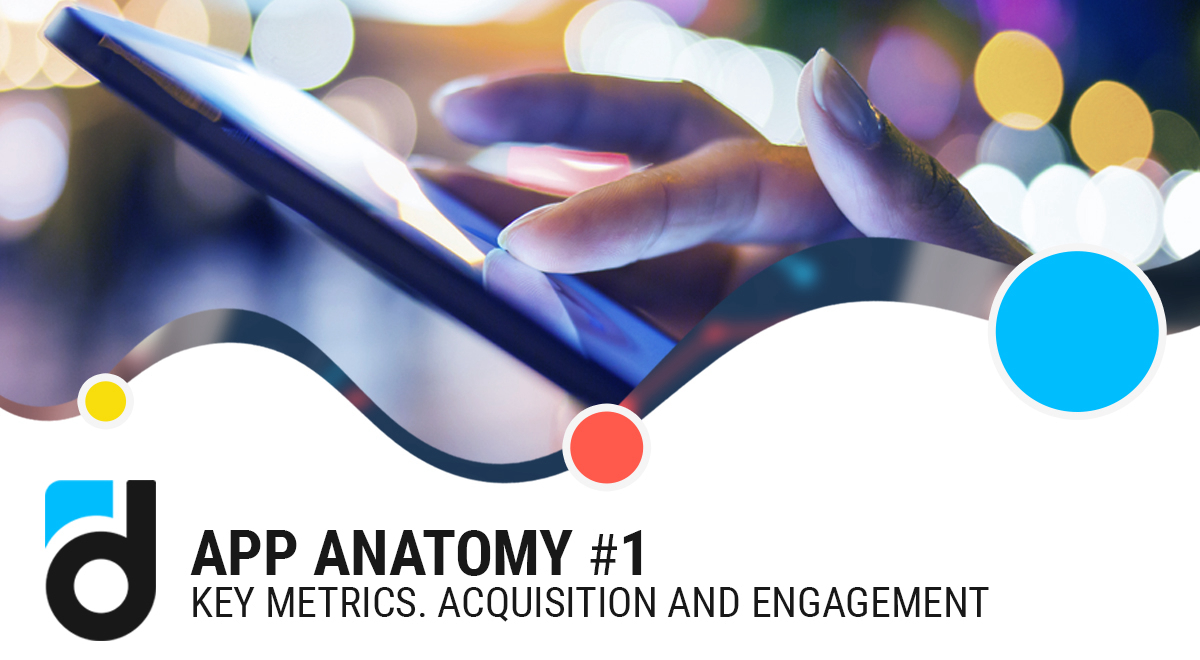 Acquisition and Engagement Metrics