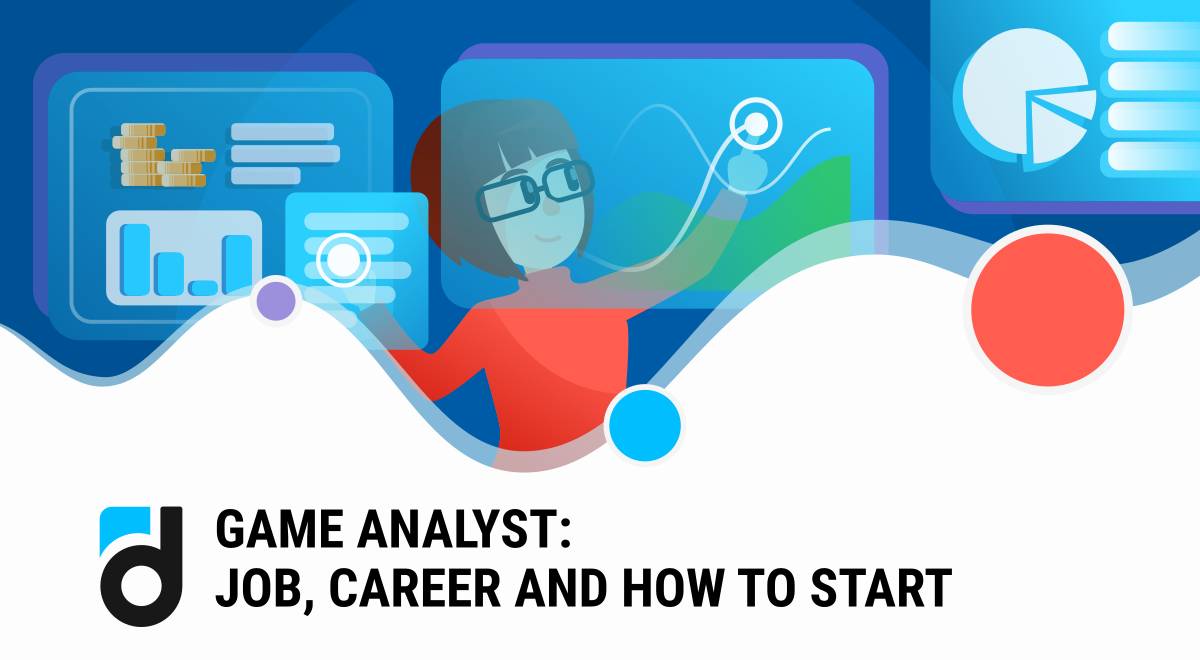 Game Analyst: Job, Career and How to Start
