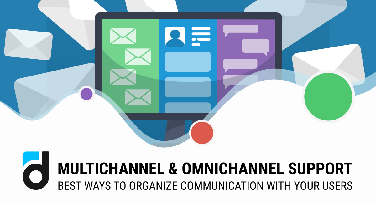Multichannel and Omnichannel Support: Best Ways to Organize User Communication