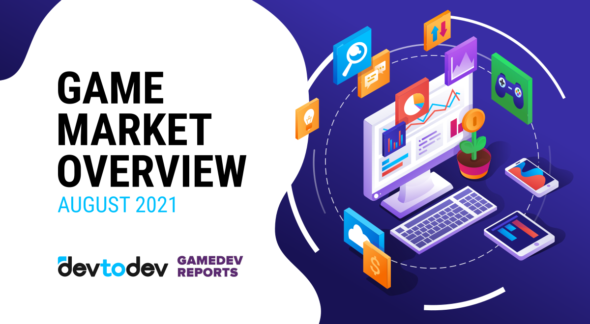Game Market Overview. The Most Important Reports Published in August 2021