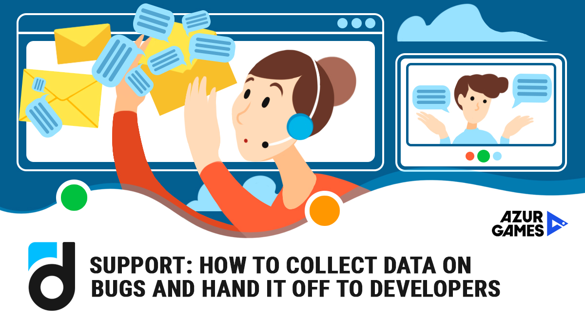 Support: How to Collect Data on Bugs and Hand It off to Developers