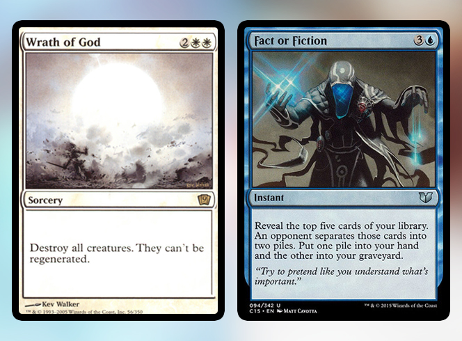Самая известная карта, уничтожающая существа массами – это Wrath of God. Одна из лучших карт, создающих card advantage, – заклинание Fact or Fiction, особенно эффективное в колодах, умеющих использовать кладбище.